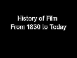 History of Film From 1830 to Today PowerPoint PPT Presentation