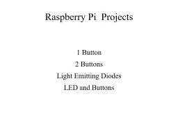 Raspberry Pi  Projects 1 Button