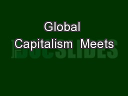 Global Capitalism  Meets PowerPoint PPT Presentation