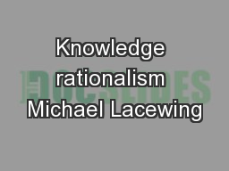 Knowledge rationalism Michael Lacewing