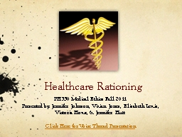 Healthcare Rationing PH350 Medical Ethics Fall 2011