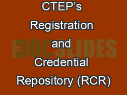 Introduction to CTEP's Registration and Credential Repository (RCR) PowerPoint PPT Presentation