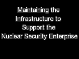 Maintaining the Infrastructure to Support the Nuclear Security Enterprise