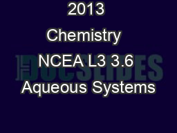 2013 Chemistry  NCEA L3 3.6 Aqueous Systems
