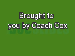 Brought to you by Coach Cox