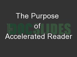 The Purpose of Accelerated Reader