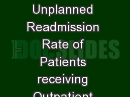 Decreasing the Unplanned Readmission Rate of Patients receiving Outpatient Antibiotic Therapy(OPAT)