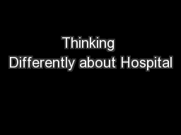 Thinking Differently about Hospital