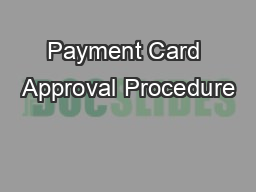 Payment Card Approval Procedure