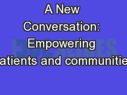 A New Conversation: Empowering patients and communities