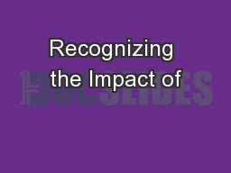 Recognizing the Impact of