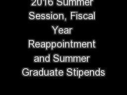 2016 Summer Session, Fiscal Year Reappointment and Summer Graduate Stipends