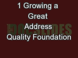 1 Growing a Great Address Quality Foundation