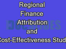 Regional Finance Attribution and Cost-Effectiveness Study