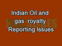 Indian Oil and gas  royalty Reporting Issues