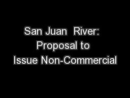 San Juan  River:  Proposal to Issue Non-Commercial