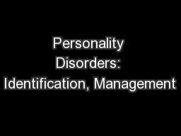 Personality Disorders: Identification, Management