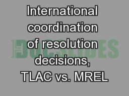 International coordination of resolution decisions, TLAC vs. MREL