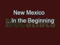 New Mexico …In the Beginning