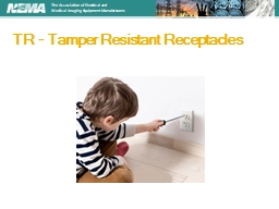 TR  - Tamper Resistant Receptacles PowerPoint PPT Presentation