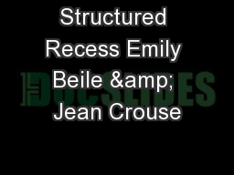 Structured Recess Emily Beile & Jean Crouse