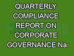 QUARTERLY COMPLIANCE REPORT ON CORPORATE GOVERNANCE Na