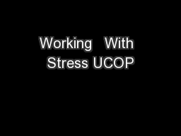 Working   With  Stress UCOP