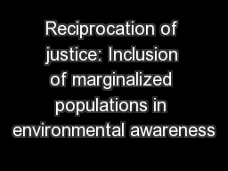Reciprocation of justice: Inclusion of marginalized populations in environmental awareness