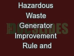 Hazardous Waste Generator Improvement Rule and PowerPoint PPT Presentation