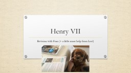 Henry VII (1485- 1509) Revision with Fran (  a