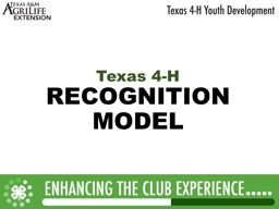 Texas 4-H RECOGNITION MODEL PowerPoint PPT Presentation