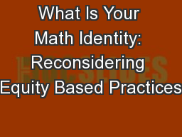 What Is Your Math Identity: Reconsidering Equity Based Practices