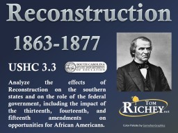 USHC 3.3 Analyze the effects of Reconstruction on the southern states and on the role of the federa