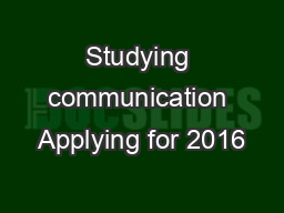 Studying communication Applying for 2016