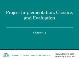 Chapter 12 Project Implementation, Closure, and Evaluation