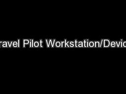 Travel Pilot Workstation/Device