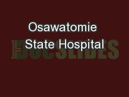 Osawatomie State Hospital PowerPoint PPT Presentation