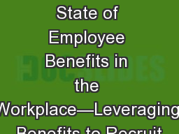 SHRM Survey Findings: State of Employee Benefits in the Workplace—Leveraging Benefits to Recruit