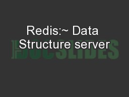Redis:~ Data Structure server