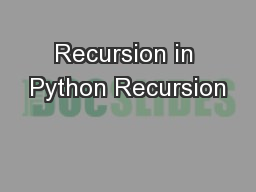 Recursion in Python Recursion