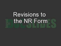 Revisions to the NR Form