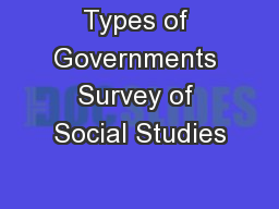 Types of Governments Survey of Social Studies