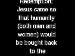 Gender and Redemption: Jesus came so that humanity (both men and women) would be bought back to the