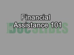 Financial Assistance 101 PowerPoint PPT Presentation