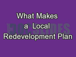 What Makes a  Local Redevelopment Plan