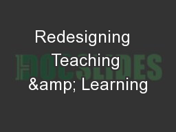 Redesigning  Teaching & Learning
