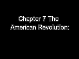 Chapter 7 The American Revolution: PowerPoint PPT Presentation
