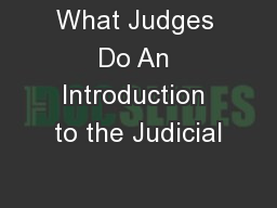 What Judges Do An Introduction to the Judicial