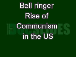 Bell ringer Rise of Communism in the US