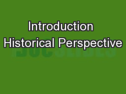 Introduction Historical Perspective